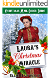 CHRISTMAS MAIL ORDER BRIDE: Laura's Christmas Miracle: Clean Christian Mail Order Bride Romance (Historical Western Christmas Romance Book 2)