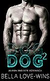 DOG Part 2 (Alpha Bad Boy MC Romance)
