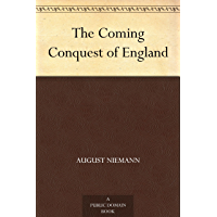The Coming Conquest of England (English Edition)