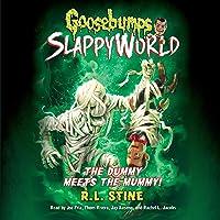Goosebumps Slappyworld #8: The Dummy Meets the Mummy!