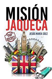 Misión Jaqueca: 2018 (Spanish Edition)