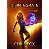Disintegrate: Magitech Legacy Book 6
