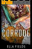 Corrode: A Second Chance Romance