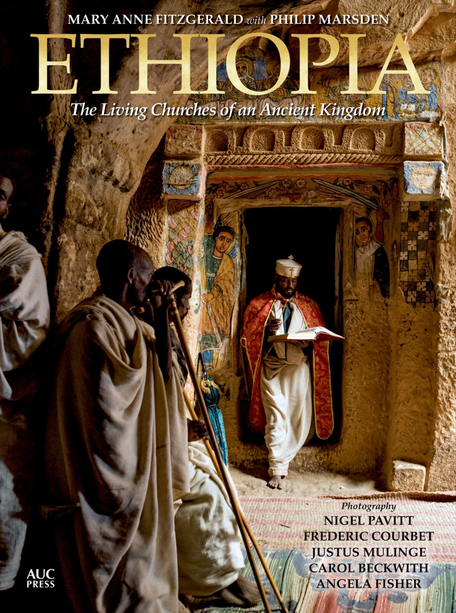 Ethiopia: The Living Churches of an Ancient Kingdom by The American University in Cairo Press