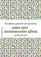 Cuaderno práctico de ejercicios para una comunicación eficaz (Psico Prácticos)