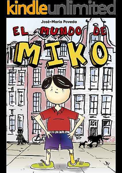 El Mundo de Miko eBook: Poveda, José-María: Amazon.es: Tienda Kindle