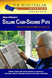Alan Ellman's Selling Cash-Secured Puts: Investing to Generate Monthly Cash Flow (English Edition)