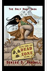 Tales from the Dead Zone (Vol 2): A Book of the Only Half Universe Kindle Edition
