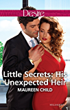 Mills & Boon : Little Secrets: His Unexpected Heir