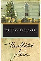 The Uncollected Stories of William Faulkner (Vintage International) Paperback