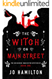 The Witch On Main Street (The Wickeden Inquisitor Mysteries Book 1)