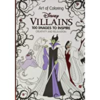 Art of Coloring: Disney Villains: 100 Images to Inspire Creativity and Relaxation