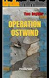 Operation Ostwind: Politkrimi (German Edition)