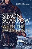 When the Eagle Hunts (Eagles of the Empire 3): Cato & Macro: Book 3: Roman Legion 3 (English Edition)