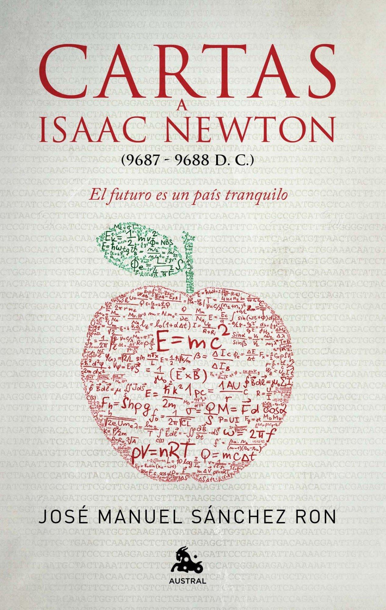 Cartas a Isaac Newton: El futuro es un país tranquilo ...