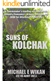 SONS OF KOLCHAK: A company commander during the Vietnam Tet Offensive of 1968 tells the story of his men's raw courage and valor.