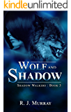 Wolf and Shadow (Shadow Walkers Book 3) (English Edition)