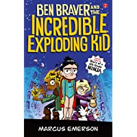 Ben Braver and the Incredible Exploding Kid: The Super Life of Ben Braver 2