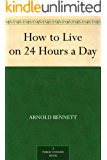 How to Live on 24 Hours a Day (English Edition)