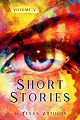 Short Stories by Texas Authors: Volume 5 Kindle Edition