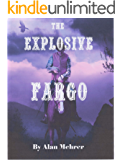 The Explosive Fargo: A Name For Trouble