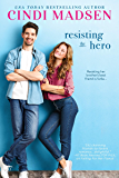 Resisting the Hero: An Accidentally in Love Novel