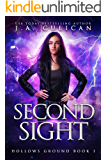 Second Sight (Hollows Ground Book 1)