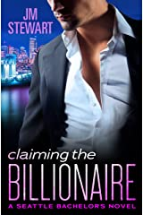 Claiming the Billionaire (Seattle Bachelors Book 4) Kindle Edition