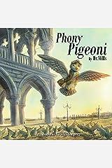 Phony Pigeoni Kindle Edition