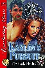 Kaylin's Pursuit [The Black Iris Club 1] (Siren Publishing Everlasting Classic)