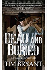 Dead and Buried (A Wilkie John Western) Mass Market Paperback