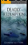 Deadly Redemption (Deadly Alliances Book 3)