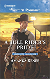 A Bull Rider's Pride (Welcome to Ramblewood)