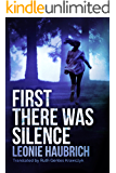 First There Was Silence
