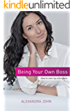 Being Your Own Boss: How to start up a business