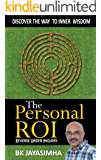 The Personal ROI: Discover The Way to Inner Wisdom