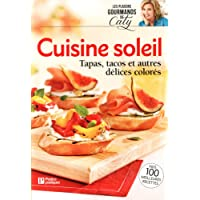 Cuisine soleil: Tapas, tacos et autres délices colorés