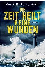 Die Zeit heilt keine Wunden - Ostsee-Krimi (Hannes Niehaus 1) (German Edition) Kindle Edition