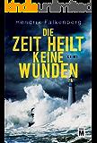 Die Zeit heilt keine Wunden - Ostsee-Krimi (Hannes Niehaus 1) (German Edition)