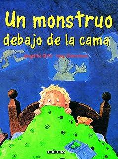Un Monstruo Debajo De La Cama (Spanish Edition)