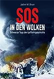 SOS in den Wolken: Schwarze Tage der Luftfahrgeschichte mit anschaulichen Illustrationen über die Abläufe der spektakulärsten Flugzeugunfälle