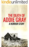 The Death of Addie Gray (English Edition)