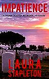Impatience: A Nova Scotia Murder Mystery (Nova Scotia Murder Mysteries Book 2)