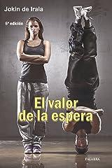El valor de la espera (dBolsillo) (Spanish Edition) Paperback