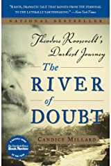The River of Doubt: Theodore Roosevelt's Darkest Journey Kindle Edition