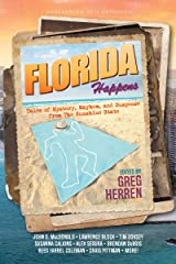 Florida Happens: Tales of Mystery, Mayhem, and Suspense from the Sunshine State Kindle Edition