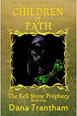 Children of Path (The Kell Stone Prophecy Book 1) Kindle Edition