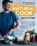 The Natural Cook: Maximum taste, zero waste