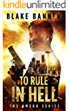 To Rule in Hell - An Action Thriller Novel (Omega Series Book 6)