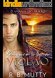 Romance ao Som de Violão (O Amante do Tritão Livro 4) (Portuguese Edition)